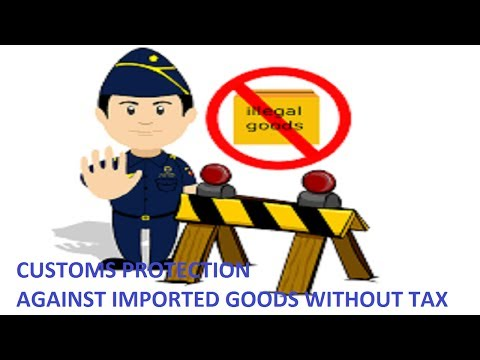 Customs Protection Against Imported Goods Without Tax | Proud To Pay Taxes