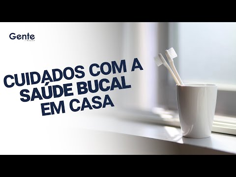 CUIDADOS COM A SAÚDE BUCAL EM CASA