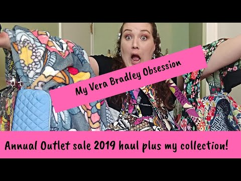 Vera Bradley Annual Outlet Sale Haul Plus My Collection | My Vera Bradley Obsession