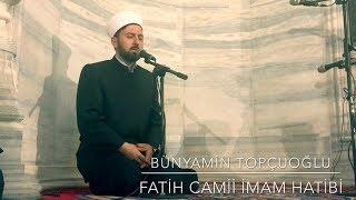 Hafız Bünyamin Topçuoğlu - Mükemmel Kıraat - Fatih Camii İmam Hatibi