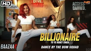 Billionaire | Yo Yo Honey Singh | Baazaar | The Bom Squad Dance | Latest Song 2018