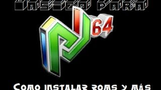 Project 64 v2.1 tutorial: Como descargar, instalar roms y configurar.