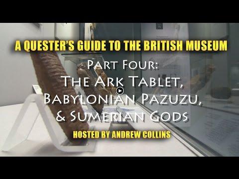 The Ark Tablet, Babylonian Pazuzu & Sumerian Gods: Questers Guide to British Museum pt4