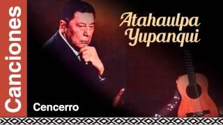 Atahualpa Yupanqui - Cencerro