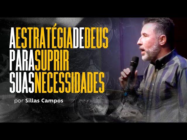 A estratégia de Deus para suprir suas necessidades por Sillas Campos