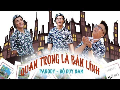 QUAN TRỌNG LÀ BẢN LĨNH - PARODY OFFICIAL - ĐỖ DUY NAM - FULL MV