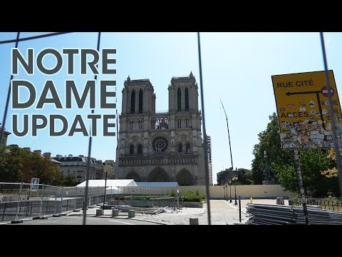 Notre Dame Reconstruction Update - After the Fire - Notre Dame de Paris Repairs Update