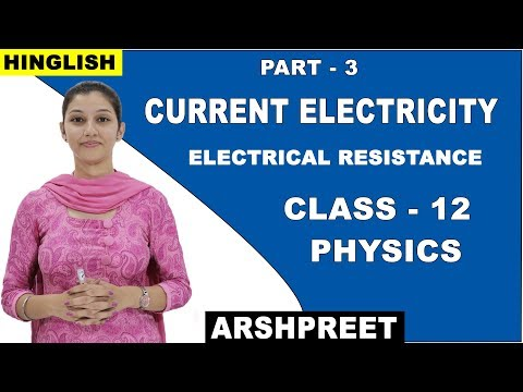 Current Electricity | Electrical Resistance | Class 12 Physics | Arshpreet