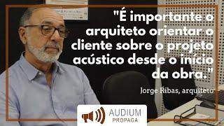 Jorge Ribas - Depoimento | AUDIUM Propaga Cursos