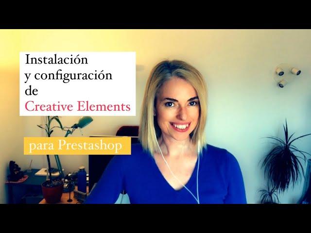 Instalación y configuración de Creative elements para Prestashop. Y cambia la cara a tu web!