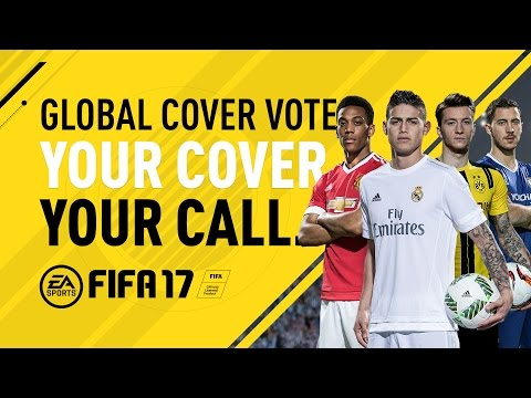 FIFA 17 Cover Vote - Your Cover. Your Call. - James, Martial, Reus, and Hazard