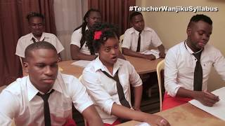 Teacher Wanjiku Syllabus ep 1.