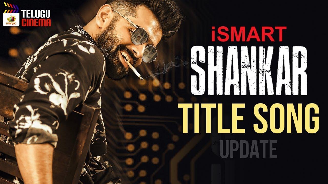 Ismart Shankar Title Song Update Ram Pothineni Nidhhi Agerwal