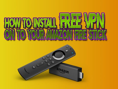How To Install FREE VPN On To Your Firestick