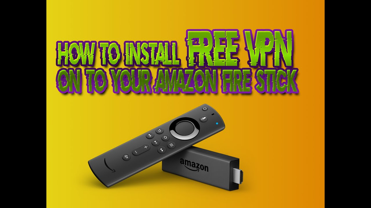How to install FREE VPN on to your Amazon Fire stick