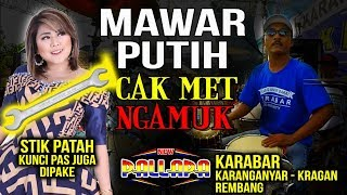 Download CAK MET NGAMUK...!!! MAWAR PUTIH - STIK DRUM PATAH, KUNCI PAS Buat GEPUK NEW PALLAPA KARABAR REMBANG