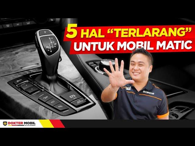 5 HAL yang Tidak Boleh Dilakukan di Mesin Mobil Transmisi Matic - Info Dokter Mobil