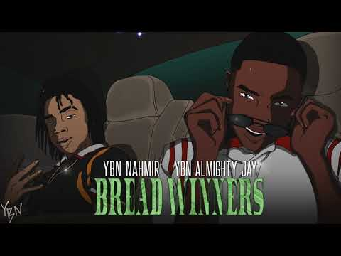 YBN Nahmir & YBN Almighty Jay - Bread Winners Official Audio