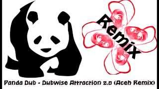 Panda Dub - Dubwise Attraction 2.0 (Aceh Remix) [Drum and Bass / Reggae]