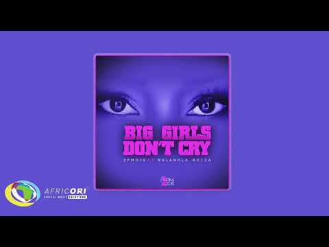 2PM DJs - Big Girls Don't Cry [Feat. Nhalnhla Nciza] (Official Audio)