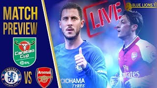 Chelsea vs Arsenal Carabao Cup LIVE || Conte 'We must suffer off the ball' 😢 No Michy!