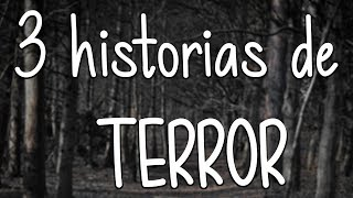 3 HISTORIAS DE TERROR NARRADAS