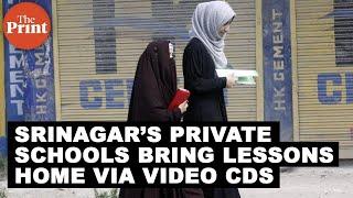Classrooms empty, Srinagar's private schools bring lessons home via video CDs