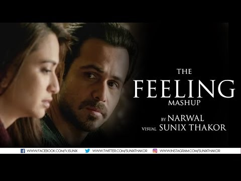 THE FEELING MASHUP | NARWAL | Sunix Thakor