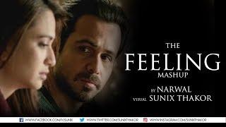 THE FEELING MASHUP | NARWAL | Sunix Thakor
