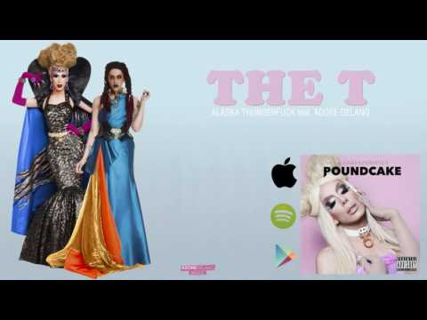 Alaska Thunderfuck - The T (Feat. Adore Delano) [Audio]