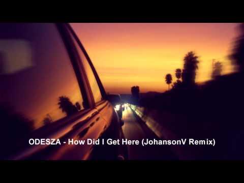 ODESZA - How Did I Get Here (JohansonV Remix)