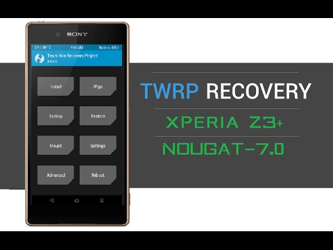 How to Install Custom Recovery in Any Xperia Devices (Nougat 7 0)
