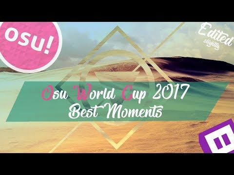 Osu! World Cup 2017 BEST MOMENTS! | Osu! Edited