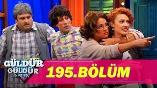 Güldür Güldür Show 195.Bölüm (Tek Parça Full HD)