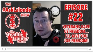 💸 Veterans gave us Freedom and I'll give you Job Freedom! [The #AskLalonde Show 22]