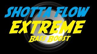 Extreme Bass Boost Shotta Flow NLE CHOPPA.mp3