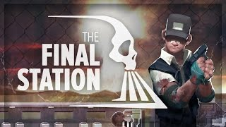 The Final Station: Game (Gameplay / Walkthrough) - Full Playthrough
