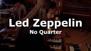 No Quarter (Led Zeppelin Cover) - Live in the Studio