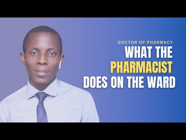 The Role of a Pharmacist (Doctor of Pharmacy) in the hospital - Pharm.D