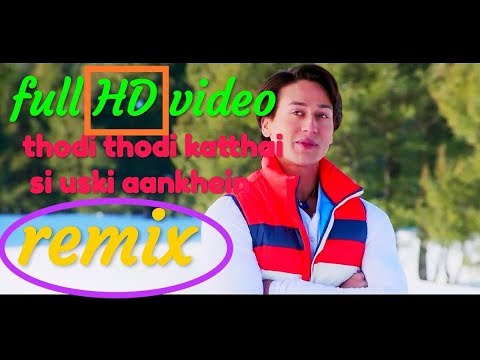 remix thodi thodi katthai si uski aankhein ; hiropanti movie radda radda remix  video song