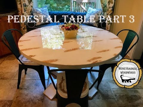 Woodworking: Pedestal Kitchen Table // How-to Part 3 - Distressed finish  and Bartop Epoxy
