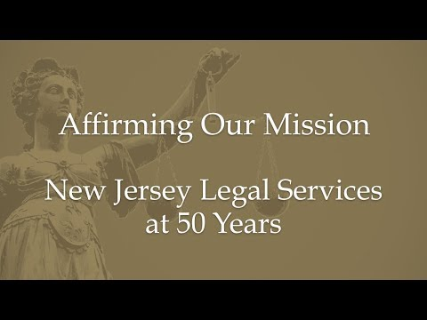 New Jersey Legal Services at 50 Years-Affirming Our Mission