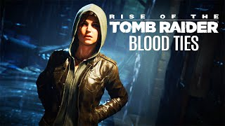 Rise Of The Tomb Raider: Blood Ties DLC All Cutscenes (Game Movie) 1080p HD