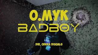 O.MYK - BADBOY