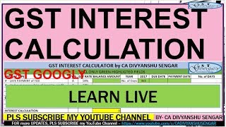 GST INTEREST CALCULATION on DELAY TAX PAYMENT, HOW to calculate , Learn LIVE | CA DIVYANSHU SENGAR *