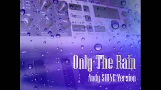 Andy SHINE / Electronic Wonderland - Only The Rain - instrumental