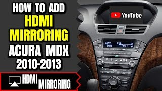Acura MDX Screen Mirroring - How To Add HDMI Smartphone Screen Mirroring Acura MDX 2010-2013 NavTool
