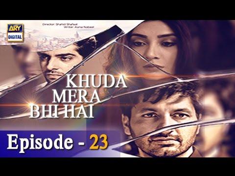 Khuda Mera Bhi Hai Ep 23 - 25th March 2017 - ARY Digital Drama