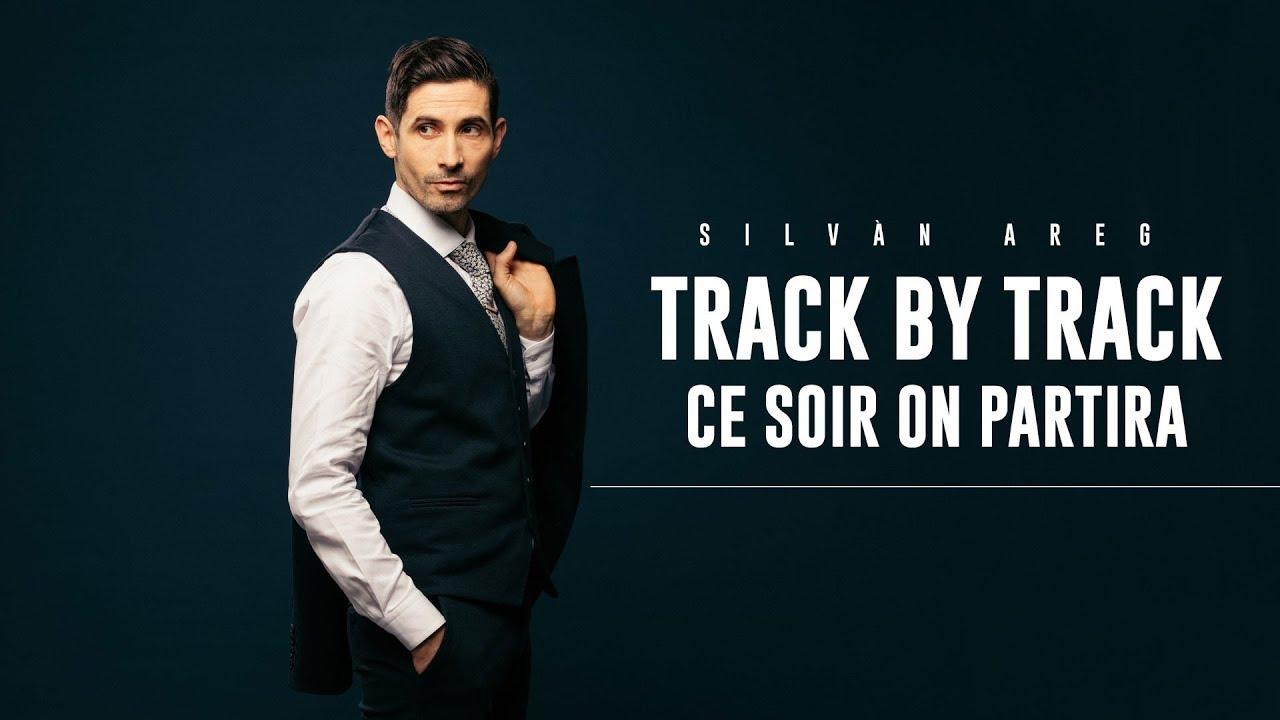 Download Silvàn Areg - Ce soir on partira (Track by track)