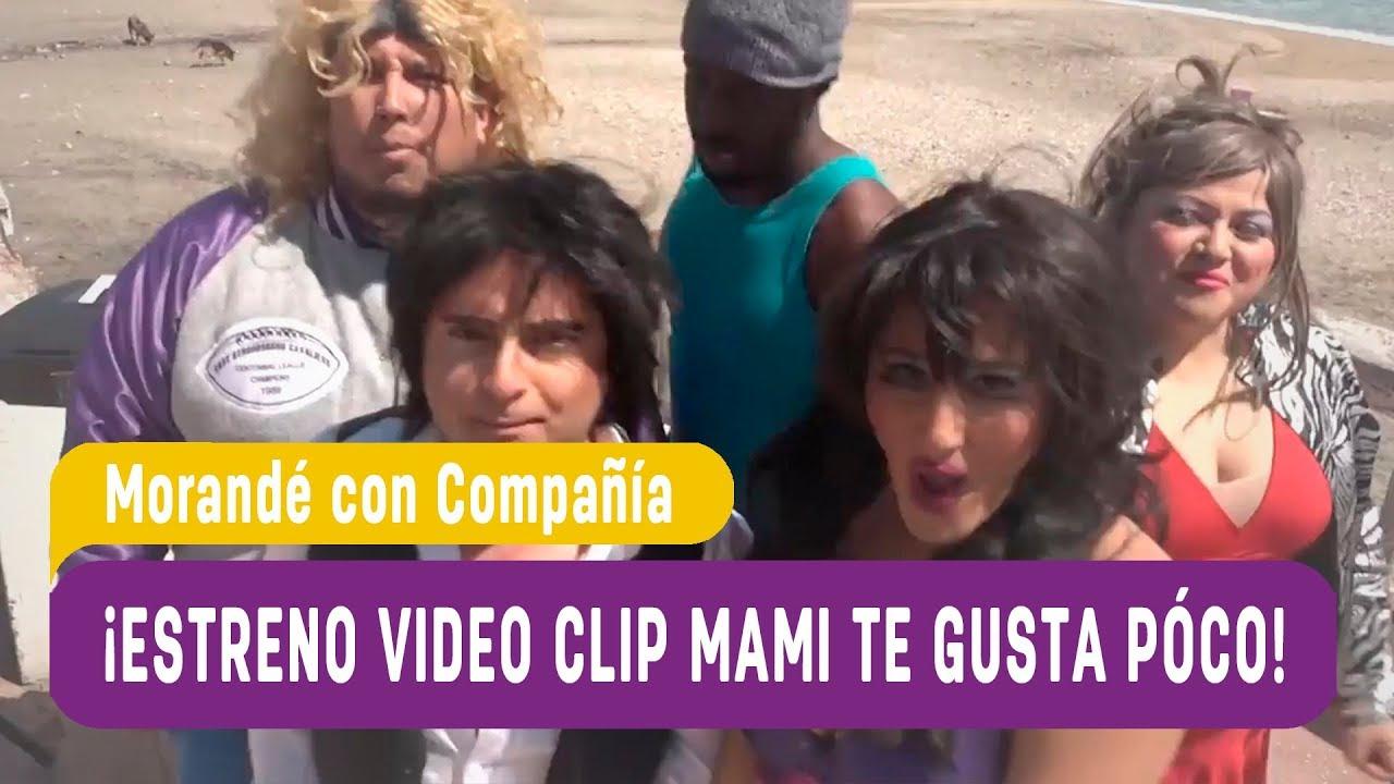 ¡Estreno videoclip mami te gusta poco! - Morandé con Compañía 2017